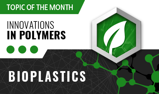Topic of the moth: Bioplastics