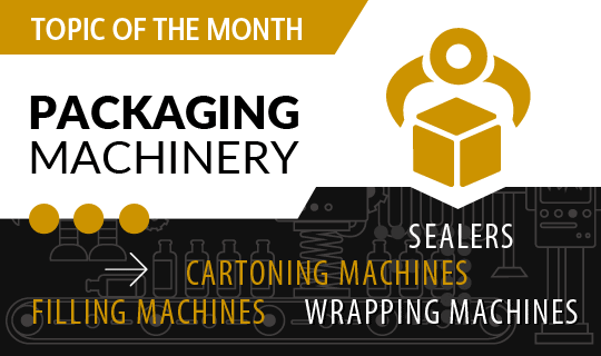Topic of the month: Packaging Machinery