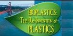 Bioplastics: Reinvention of Plastics 2012
