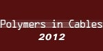 Polymers in Cables 2012