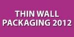 Thin Wall Packaging 2012