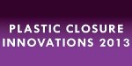 Plastic Closure Innovations 2013