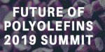 Future of Polyolefins 2019 Summit