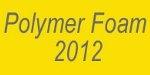 Polymer Foam 2012