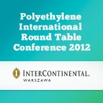 Groundbreaking Round Table Conference 2012 to Explore Global Polyethylene Industry